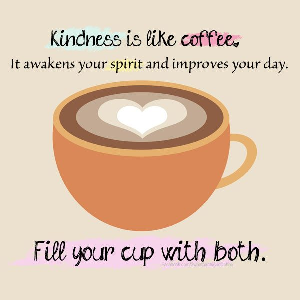 Kindness Is Like Coffee