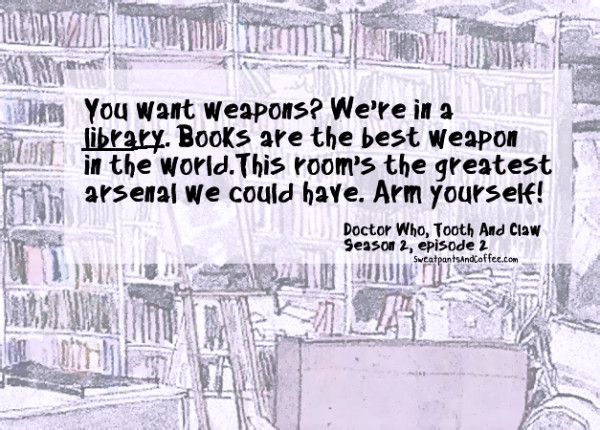 Libraries Are The Best Weapon