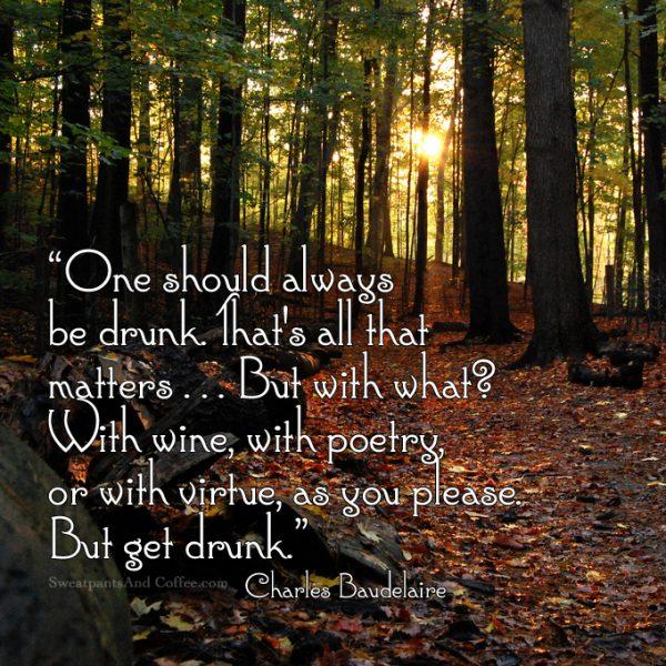 Get Drunk On Poetry Baudelaire