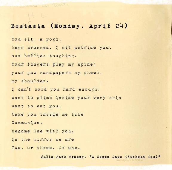 A Dozen Days (Without You), Ecstasia (Monday, April 24), Julia Park Tracey