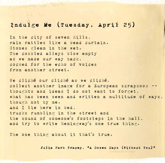 A Dozen Days (Without You), Indulge Me (Tuesday, April 25), Julia Park Tracey