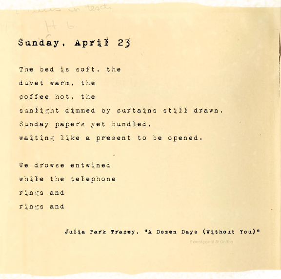 A Dozen Days (Without You), Sunday, April 23, Julia Park Tracey