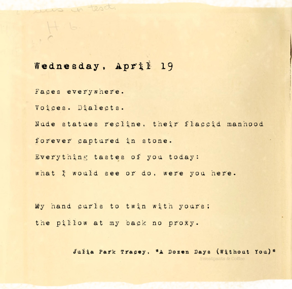 A Dozen Days (Without You), Wednesday, April 19, Julia Park Tracey