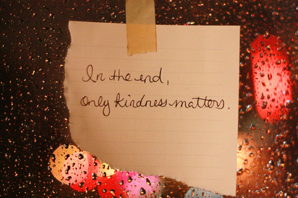 In the end only kindness matters 600px