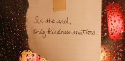In the end only kindness matters 940px