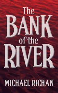 Michael Richan Bank Of The River