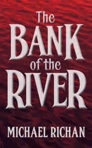 Michael Richan Bank Of The River