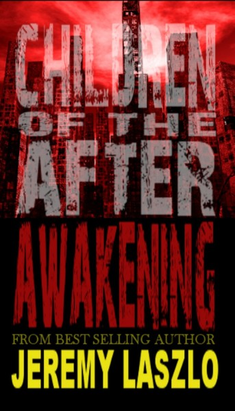Children Of The After Awakening by Jeremy Lazlo