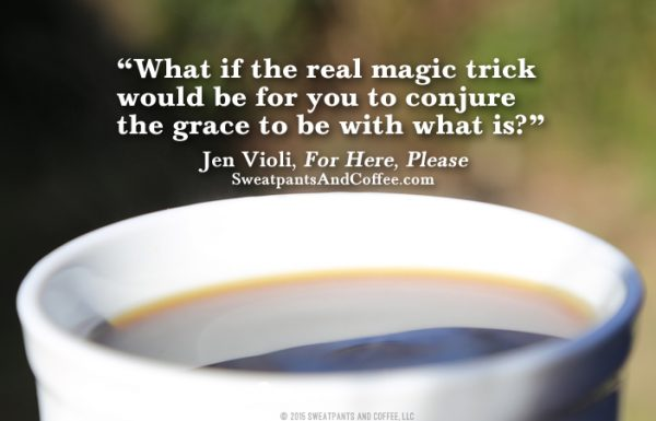 Jen Violi real magic quote