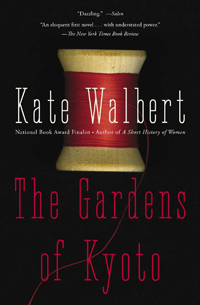 The Gardens of Kyoto by Kate Walbert