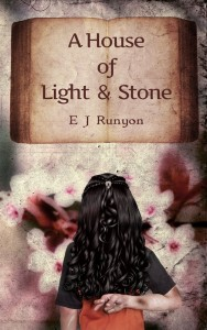 A House Of Light And Stone by EJ Runyon