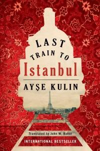 Last Train to Istanbul by Ayse Kulin