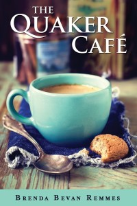 The Quaker Café by Brenda Bevan Remmes
