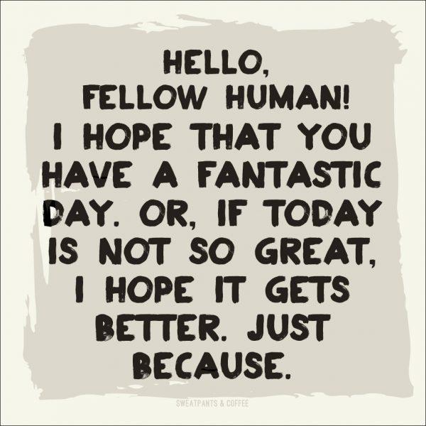 Hello fellow human