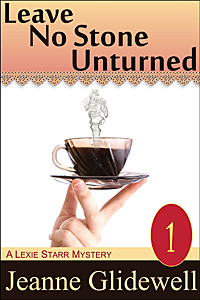 Leave No Stone Unturned A Lexie Starr Mystery Book 1 by Jeanne Gildewell