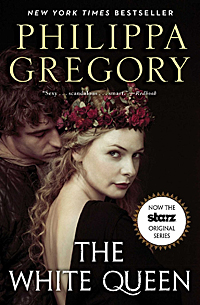 The White Queen A Novel Cousins War Series Book 1 by Philippa Gregory