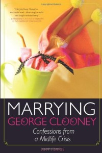 Marrying George Clooney by Amy Ferris