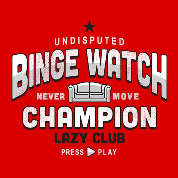 Binge Watch Champion