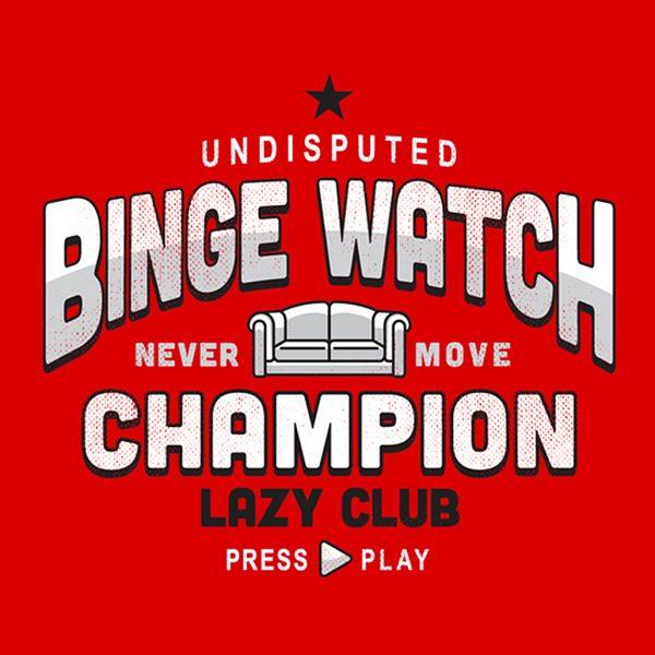 Binge Watch Champion