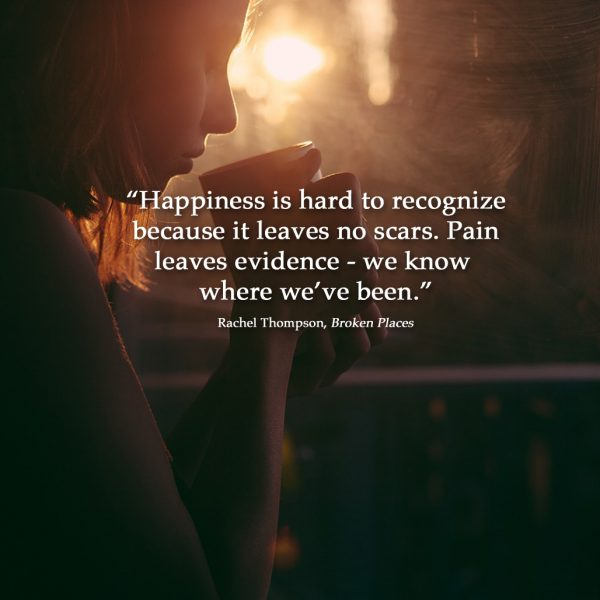 Broken Places Rachel Thompson happiness quote