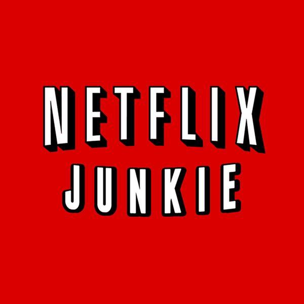 Netflix Junkie