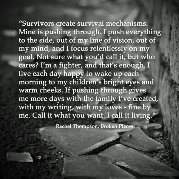 Rachel Thompson Broken Places survivor quote