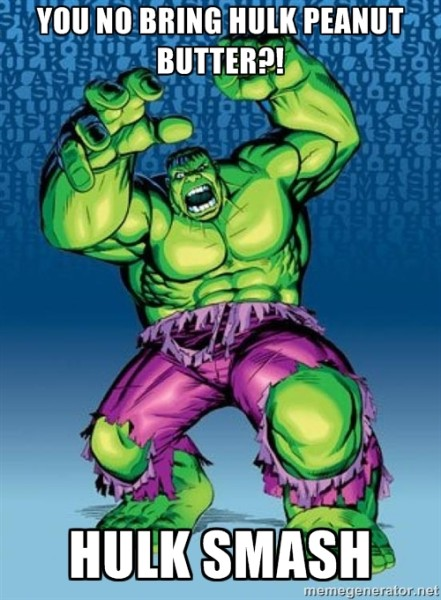 Hulk need peanut butter