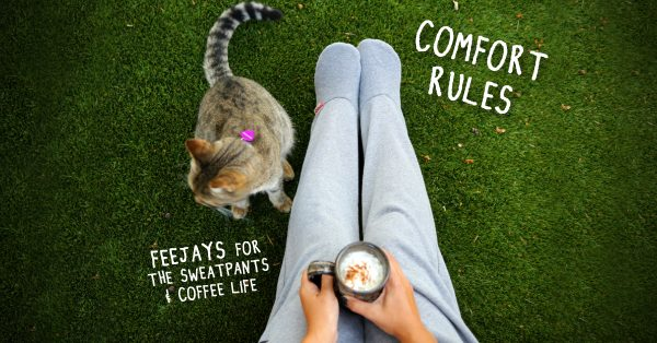 Feejays sweatpants and coffee life COMFORT RULES_FB