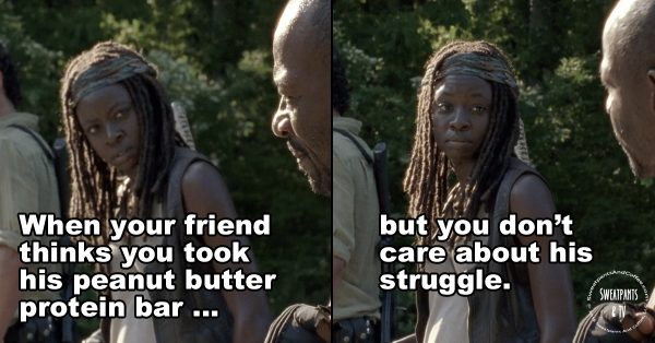 When Michonne eats your peanut butter protein bar