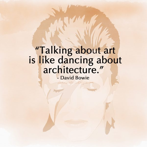 David Bowie quote Talking about art