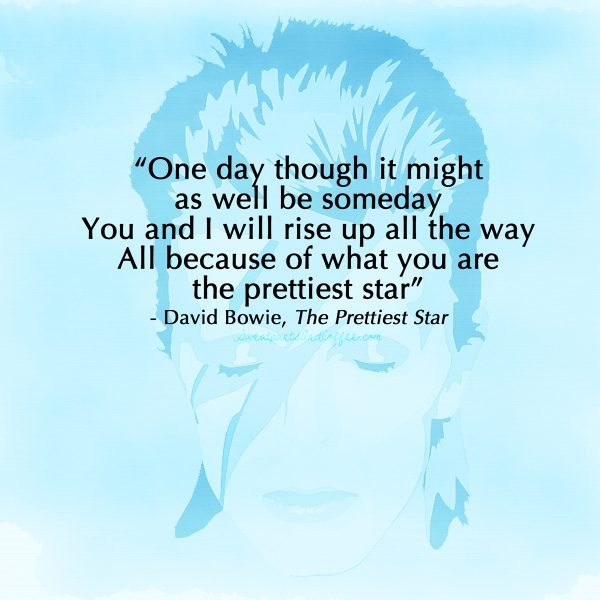 David Bowie quote The prettiest star