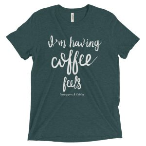 Coffee Feels Short sleeve t-shirt