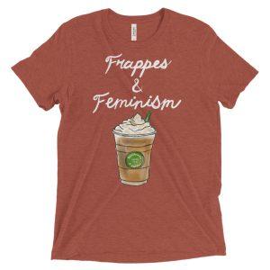 Frappes & Feminism Short sleeve t-shirt