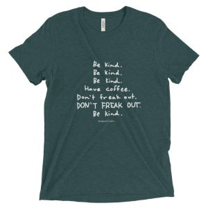 Be Kind & Have Coffee Short sleeve t-shirt