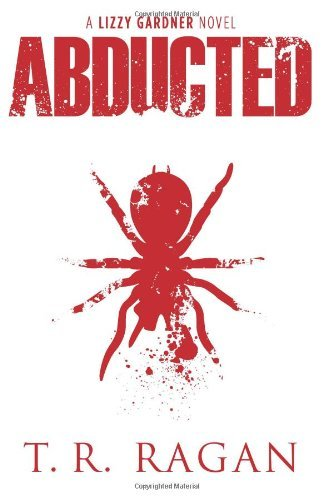 Abducted (Lizzy Gardner Series, Book 1) by T.R. Ragan