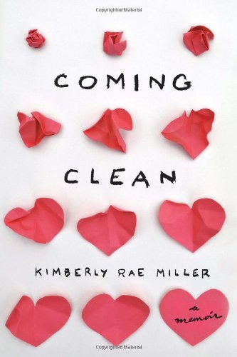 Coming Clean A Memoir by Kimberly Rae Miller
