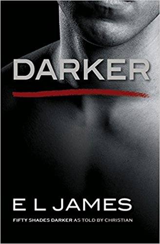Darker Fifty Shades Darker as Told by Christian (Fifty Shades of Grey) by E L James