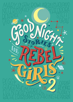 Good Night Stories for Rebel Girls 2 by Elena Favilli & Francesca Cavallo