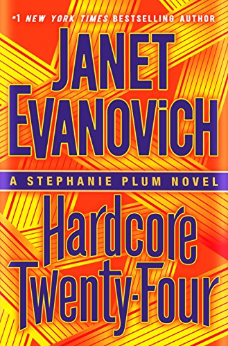 Hardcore Twenty-Four (Stephanie Plum Book 24) by Janet Evanovich