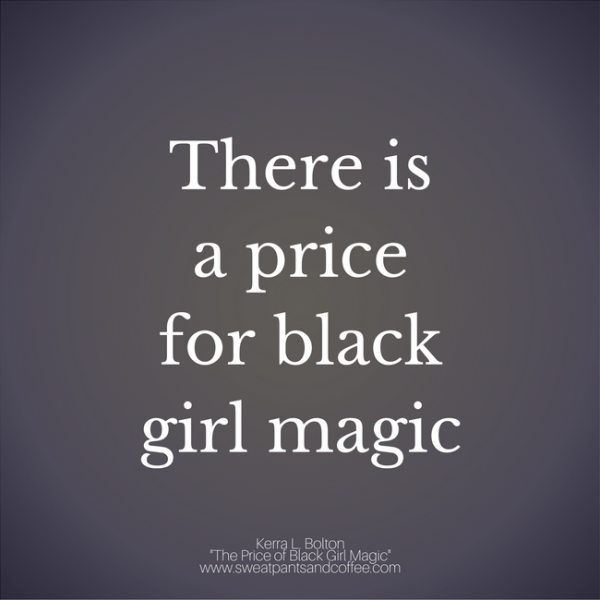The Price of Black Girl Magic