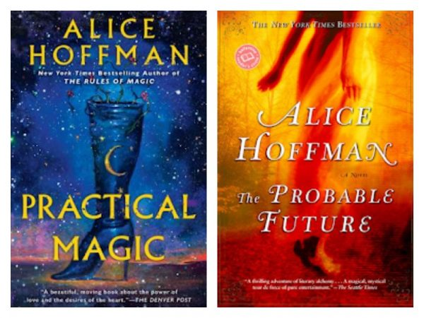 Practical Magic & The Probable Future by Alice Hoffman
