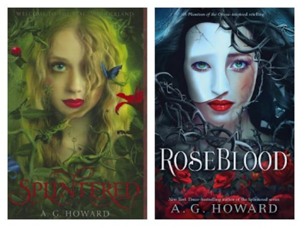Splintered & Roseblood by A.G. Howard