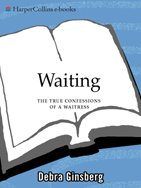 Waiting The True Confessions of a Waitress by Debra Ginsberg