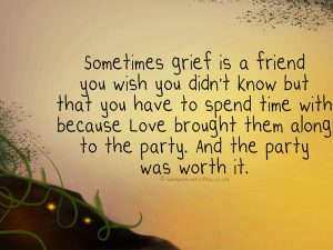 Sometimes grief is a friend Nanea Hoffman