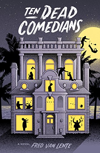 Ten Dead Comedians - Fred Van Lente