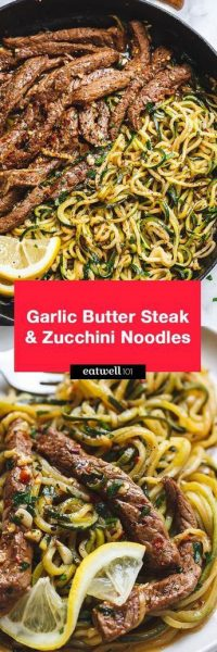 15-Minute Lemon Garlic Butter Steak with Zucchini Noodles Eating Well 101 low carb