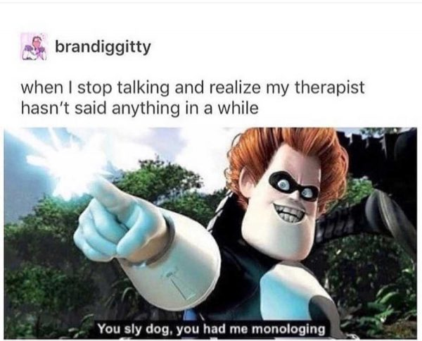 1-Therapist-You-Got-Me-Monologing