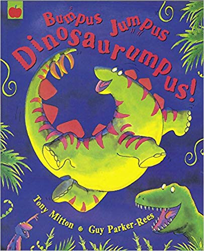 5. Bumpus Jumpus Dinosaurumpus Written By Tony Mitten and Illustrated By Guy Parker-Rees