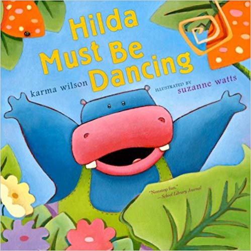 3. Hilda Must Be Dancing Written By Karma Wilson and Illustrated By Suzanne Watts