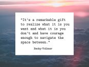 Becky Vollmer what it is you want quote